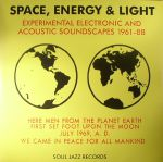 Space Energy & Light: Experimental Electronic & Acoustic Soundscapes 1961-88
