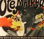 Ote Maloya: The Birth Of Electric Maloya In La Reunion 1975-1986