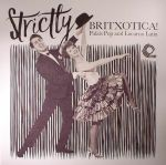 Strictly Britxotica! Palais Pop & Locarno Latin
