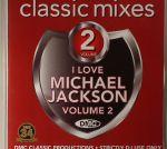 Classic Mixes: I Love Michael Jackson Volume 2
