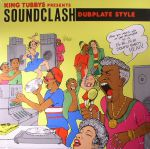 King Tubbys Presents Soundclash Dubplate Style