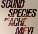 Soundspecies & Ache Meyi