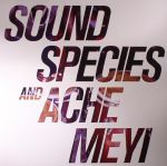 SOUNDSPECIES/ACHE MEYI - Soundspecies & Ache Meyi