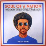 Soul Of A Nation: Afro Centric Visions In The Age Of Black Power Underground Jazz Street Funk & The Roots Of Rap 1968-79