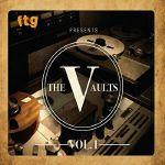 FTG Presents The Vaults Vol 1