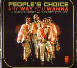 Any Way You Wanna: The People's Choice Anthology 1971-1981
