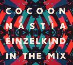 Cocoon: Nastia & Einzelkind In The Mix
