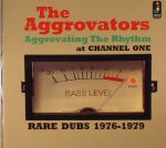 Aggrovating The Rhythm At Channel One: Rare Dubs 1976-1979