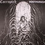 Noothgrush/Corrupted Split