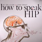 How To Speak Hip (reissue)