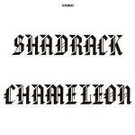Shadrack Chameleon (reissue) (remastered)