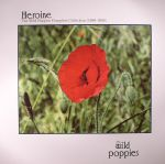 Heroine: The Wild Poppies Complete Collection 1986-1989
