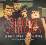 Jesus Loves The Sisters: ULU London 6th May 1983