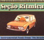 Secao Ritmica: Instrumental Funk From 70s Brazil