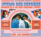 Studio One Supreme: Maximum 70s & 80s Early Dancehall Sounds