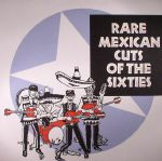 Rare Mexican Cuts Of The Sixties (reissue)