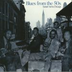 Blues From The 50s: Sweet Home Chicago