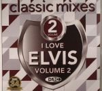 Classic Mixes I Love Elvis Volume 2 (Strictly DJ Only)
