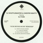 Our House Music Remixes
