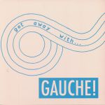 Get Away With Gauche
