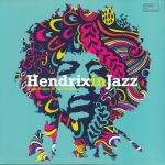 Hendrix In Jazz: A Jazz Tribute To Jimi Hendrix