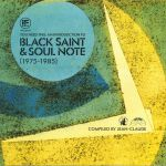 If Music Presents: You Need This: An Introduction To Black Saint & Soul Note 1975 -1985