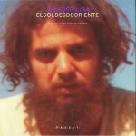 El Sol Desde Oriente: Selected & Unreleased Recordings 1980-1990