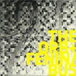 The Orb & Fenin/Bus