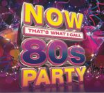 Now That's What I Call 80s Party