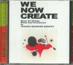 We Now Create: Music For Strings Winds & Percussions (reissue)