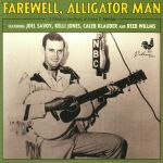 Farewell Alligator Man: A Tribute To The Music Of Jimmy C Newman