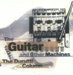 The Guitar & Other Machines (Deluxe Edition)