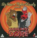 Unheard Dope