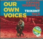 Our Own Voices: Expose Yourself To Trikont Vol 6
