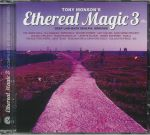 Ethereal Magic 3 : Deep Laidback Soulful Grooves