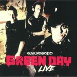 Radio Broadcasts Green Day Live