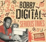Serious Times: Bobby Digital Reggae Anthology Vol 2
