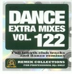 Dance Extra Mixes Vol 122: Remix Collections For Professional DJs (Strictly DJ Only)