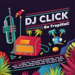 DJ Click Go Tropikal