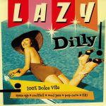 Lazy Dilly! Vol 1