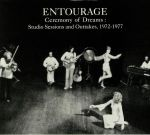 Ceremony Of Dreams: Studio Sessions & Outtakes 1972-1977
