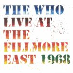 Live At The Fillmore East: Saturday April 6 1968