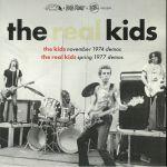 The Kids November 1974 Demos/The Real Kids 1977 Demos