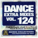 Dance Extra Mixes Vol 124: Remix Collections For Professional DJs (Strictly DJ Only)
