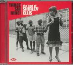 Three Six Nine! The Best Of Shirley Ellis
