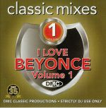 Classic Mixes: I Love Beyonce Volume 1 (Strictly DJ Only)