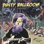 Dusty Ballroom Vol 1: In Dust We Drust