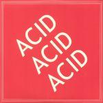 Acid Acid Acid (reissue)