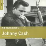 A Rough Guide To Johnny Cash: Birth Of A Legend