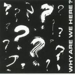Why Are We Here? (reissue) (Record Store Day 2018)